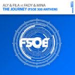 Aly & Fila vs. Fady & Mina – The Journey (FSOE 300 Anthem)