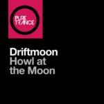 Driftmoon – Howl At The Moon