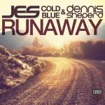 JES, Cold Blue & Dennis Sheperd – Runaway