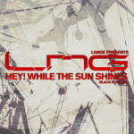 Lange pres. LNG – Hey While The Sun Shines
