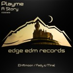 Playme – A Story (Driftmoon and Fady & Mina Mixes)
