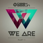 Dash Berlin – We Are (Part 1)