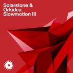 Solarstone & Orkidea – Slowmotion III