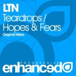 LTN – Teardrops / Hopes & Fears
