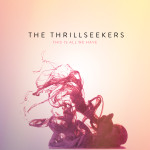 The Thrillseekers – This Is All We Have