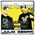 Enter The Arena 031: Gabriel & Dresden and Julio Cesar