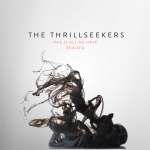 The Thrillseekers – This Is All We Have (Remixes)