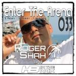 Enter The Arena 033: Roger Shah & HBintheMix