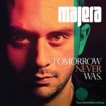 Majera – Tomorrow Never Was