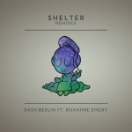 Dash Berlin feat. Roxanne Emery – Shelter (Remixes)
