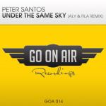 Peter Santos – Under The Same Sky (Aly & Fila Remix)