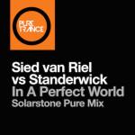 Sied van Riel vs. Standerwick – In A Perfect World (Solarstone Pure Mix)