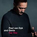 Paul van Dyk & Genix – For You