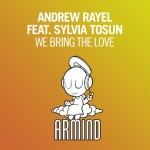 Andrew Rayel feat. Sylvia Tosun – We Bring The Love