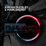 Damaged Records (Volume One) mixed by Jordan Suckley & Mark Sherry