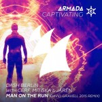 Dash Berlin with Cerf, Mitiska & Jaren – Man On The Run (David Gravell 2015 Remix)