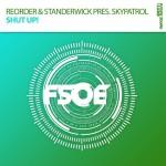 ReOrder & Standerwick present Skypatrol – Shut Up!