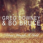 Greg Downey & Bo Bruce – These Hands I Hold (Sean Tyas Remix)