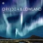Orkidea & Lowland – Glowing Skies