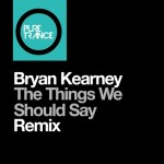 Bryan Kearney – The Things We Should Say (Solarstone Pure Mix)