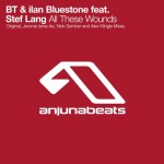 BT & ilan Bluestone feat. Stef Lang – All These Wounds
