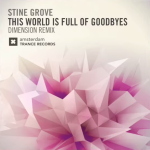 Stine Grove – This World Is Full of Goodbyes (Dimension Remix)