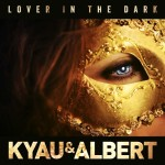 Kyau & Albert – Lover In The Dark