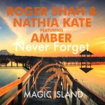 Roger Shah & Nathia Kate feat. Amber – Never Forget