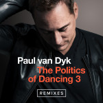 Paul van Dyk – The Politics Of Dancing 3 Remixes
