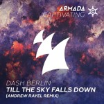 Dash Berlin – Till The Sky Falls Down (Andrew Rayel Remix)
