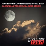 Armin van Buuren pres. Rising Star – Clear Blue Moon (Will Rees Remix)