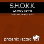 S.H.O.K.K. – Whisky Hotel (incl. Madwave Remix)