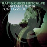 RAM & Chris Metcalfe feat. Natalie Gioia – Don't Give Up