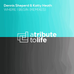 Dennis Sheperd & Katty Heath – Where I Begin (The Remixes)
