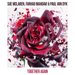 Sue McLaren, Farhad Mahdavi & Paul van Dyk – Together Again