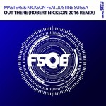 Masters & Nickson feat. Justine Suissa – Out There (Robert Nickson 2016 Remix)