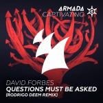 David Forbes – Questions Must Be Asked (Rodrigo Deem Remix)