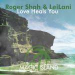 Roger Shah & LeiLani – Love Heals You