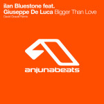 ilan Bluestone feat. Giuseppe De Luca – Bigger Than Love (David Gravell Remix)