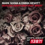 Mark Sixma & Emma Hewitt – Restless Hearts (Ben Nicky Remix)