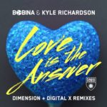 Bobina & Kyle Richardson – Love Is The Answer (Dimension Remix)