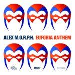 Alex M.O.R.P.H. – Euforia Anthem