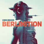 Chris Bekker – Berlinition