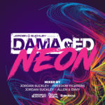 Damaged Neon mixed by Jordan Suckley, Allen & Envy and Freedom Fighters