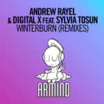 Andrew Rayel & Digital X feat. Sylvia Tosun – Winterburn (Remixes)