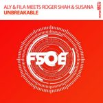 Aly & Fila meets Roger Shah & Susana – Unbreakable