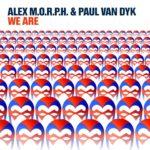 Alex M.O.R.P.H. & Paul van Dyk – We Are