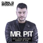Global DJ Broadcast (25.08.2016) with Markus Schulz & Mr. Pit
