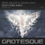 Rene Ablaze & Diana Leah – Don't Turn Away