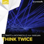 Ultimate & Moonsouls feat. Marjan – Think Twice